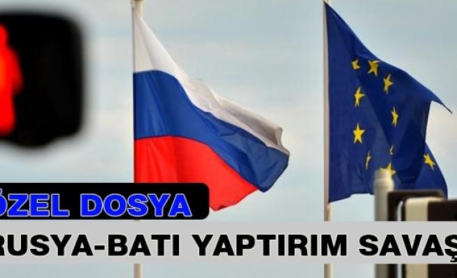 Özel Dosya: Rusya - Batı Yaptırım Savaşı