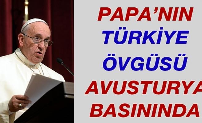 Papa'nın Türkiye Övgüsü Avusturya Medyasında