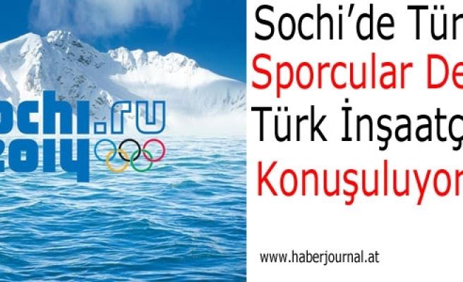 ''Sochi'de Türk İnşaatçılar Konuşuluyor''