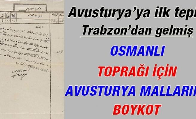 Trabzon Halkı, Osmanlı Toprağını İşgal Eden Avusturya'nın Mallarını Boykot Etmiş