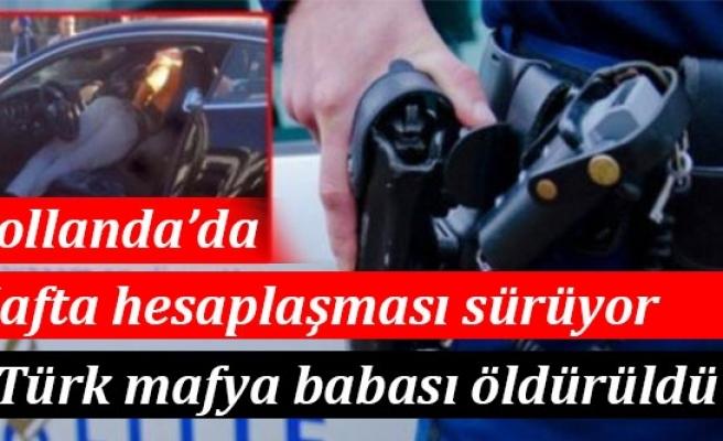 Türk mafya babası Hollanda'da öldürüldü