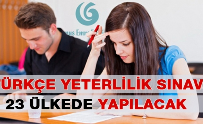 Türkçe Yeterlik Sınavı 23 ülkede yapılacak