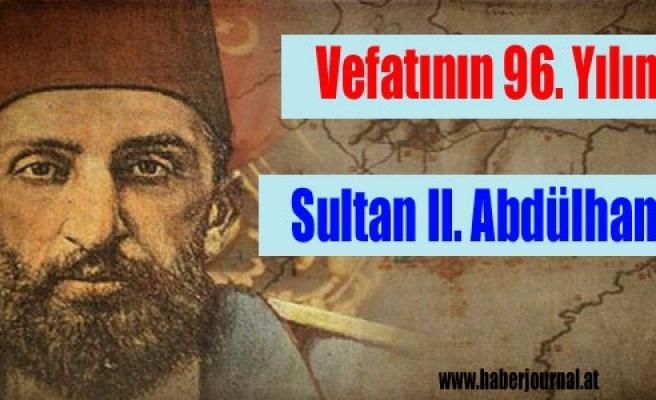 ''Vefatının 96. Yılında Sultan II. Abdülhamid''