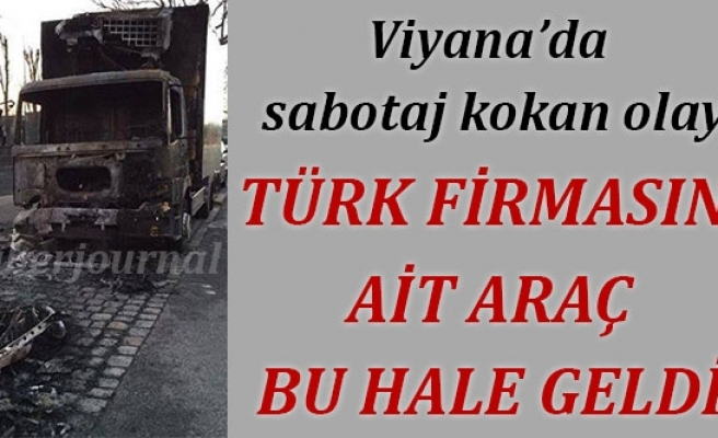 Viyana'da sabotaj kokan eylem: Türk firmasına ait araç bu hale geldi