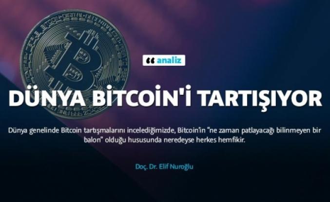 Dünya Bitcoin'i tartışıyor