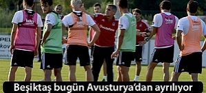 Beşiktaş, Avusturya kampını bugün tamamlayacak