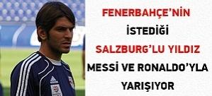 Fenerbahçe'nin istediği Salzburg'lu yıldız Messi ve Ronaldo'yla yarışıyor