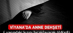 Viyana'da anne dehşeti: 4 yaşındaki kızını bıçaklayarak öldürdü